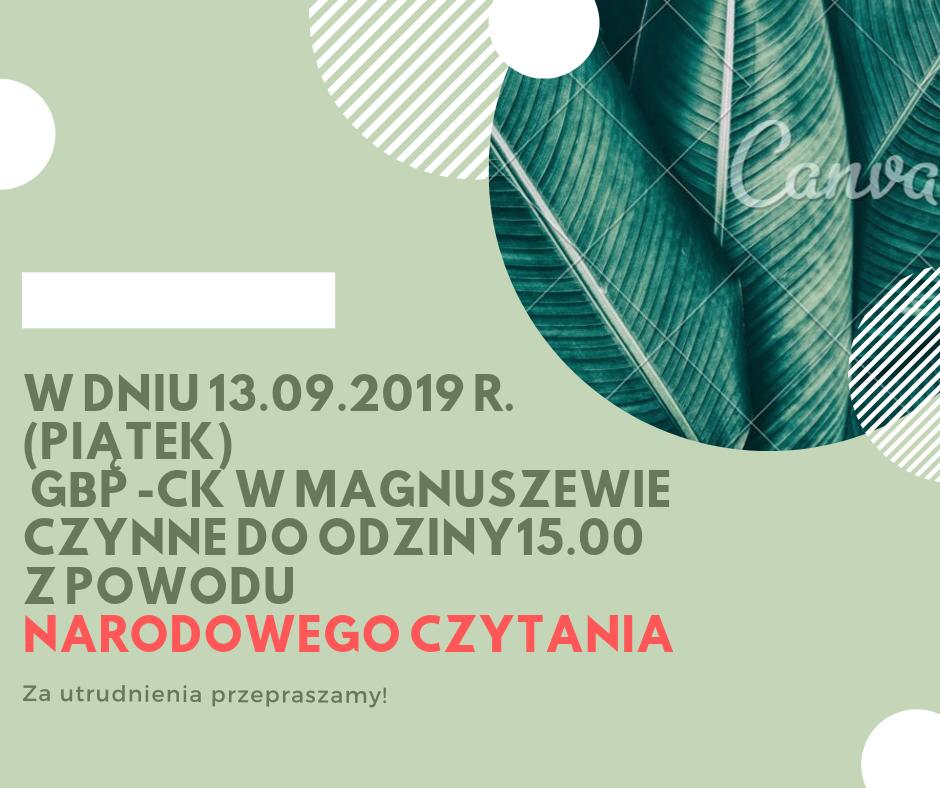 W dniu 13.09.2019 r. (piątek) GBP -CK w magnuszewie czynne do odziny15.00 z powodu Narodowego czytania