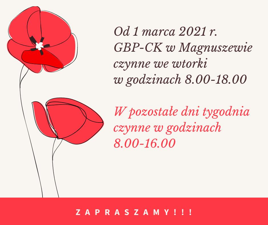 Od 1 marca 2021 r. GBP-CK w Magnuszewie czynne we wtorki w godzinach 8.00-18.00. W pozostałe dni tygodnia czynne w godzinach 8.00-16.00